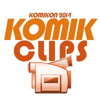 Komik Clips for Komikon